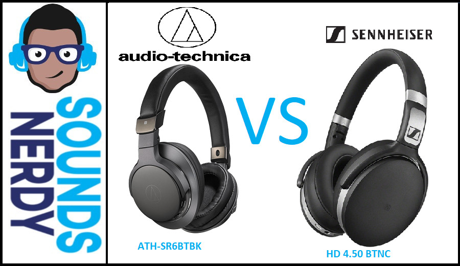 Nerdy Review: Audio Technica ATH-SR6BTBK vs Sennheiser HD 4.50 BTNC