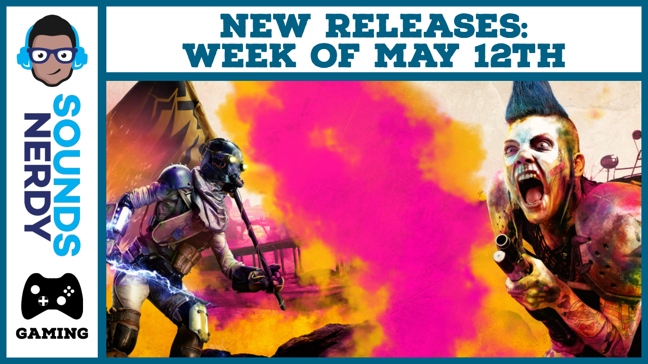 New Video Game Releases for the week of May 12th!