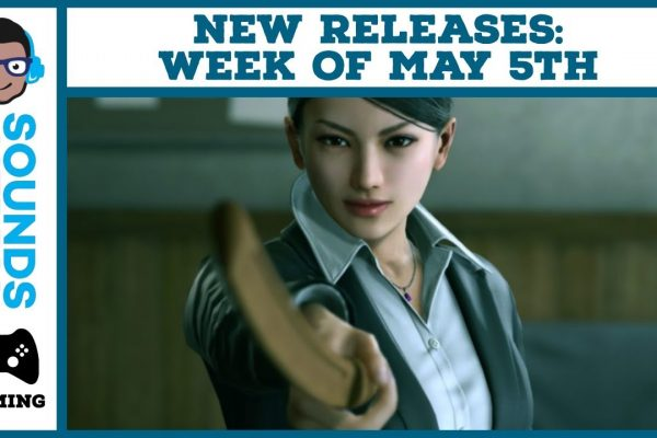 Video Game Releases for the week of May 5th!